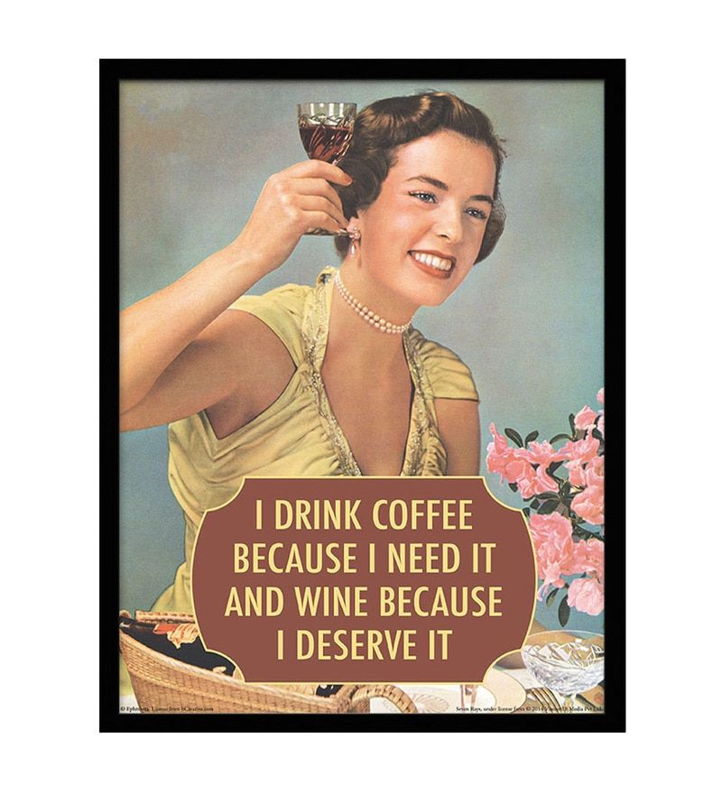 Paper & Fibre 13 x 1 x 19 Inch I Drink Coffee Because I Need It Officially Licensed Framed Poster by bCreative