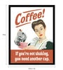 Paper & Fibre 13 x 1 x 19 Inch Coffee If You Are Not Shaking You Need Another Cup Officially Licensed Framed Poster by bCreative