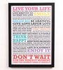 Lab No.4 - The Quotography Department Paper & PU Frame 13 x 0.7 x 17.5 Inch Live Your Life Framed Poster