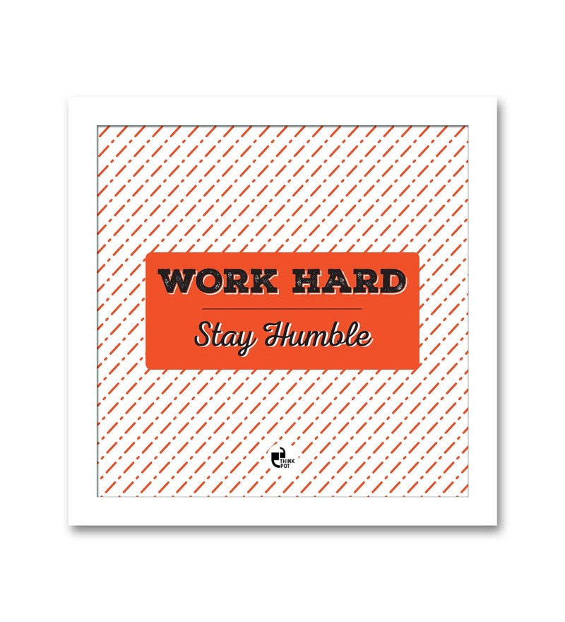 Matte 8.5 x 0.5 x 8.5 Inch Work Hard Stay Humble White Square Framed Poster by Thinkpot