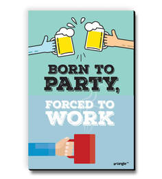 MDF Born To Party Forced To Work Fridge Magnet