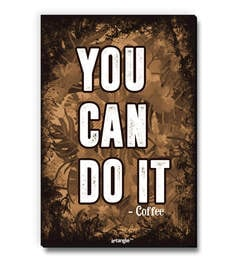 MDF You Can Do It - Coffee Fridge Magnet