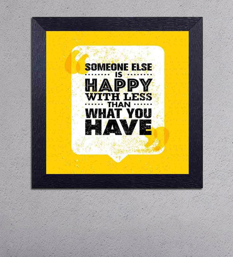 Multicolour Matt Paper Someone Else is Happy with Less Than What You Have Poster by Decor Design