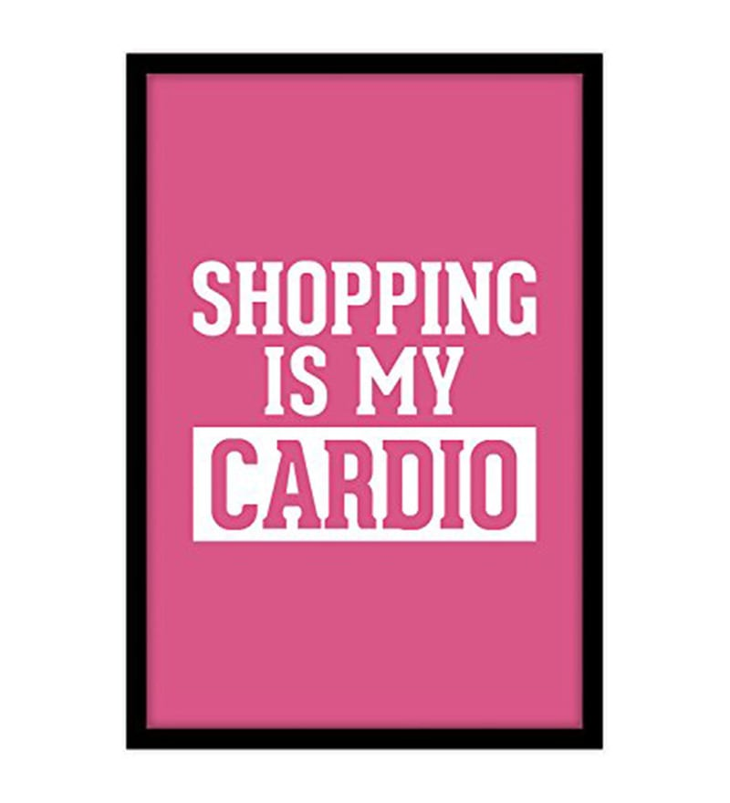 Multicolour MDF Shopping Is My Cardio Poster by MC SID RAZZ