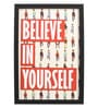 Seven Rays Glass, Fibre & Paper 8 x 1 x 12 Inch Believe In Yourself Framed Poster
