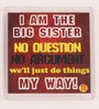 Maroon Plastic & Paper Big Sister Fridge Magnet by Thoughtroad