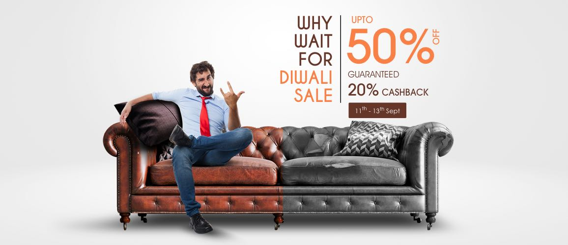 Why Wait For Diwali Sale | Upto 50% Off + Extra 20% Cashback On Furniture, Decor, Furnishings & More
