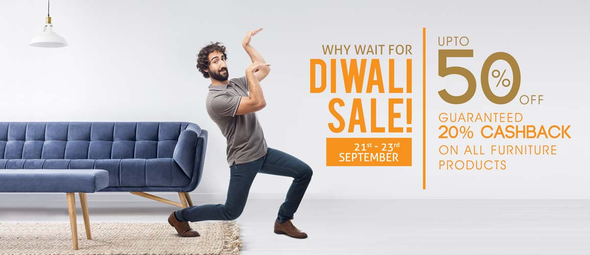 Why Wait For Diwali Furniture Sale